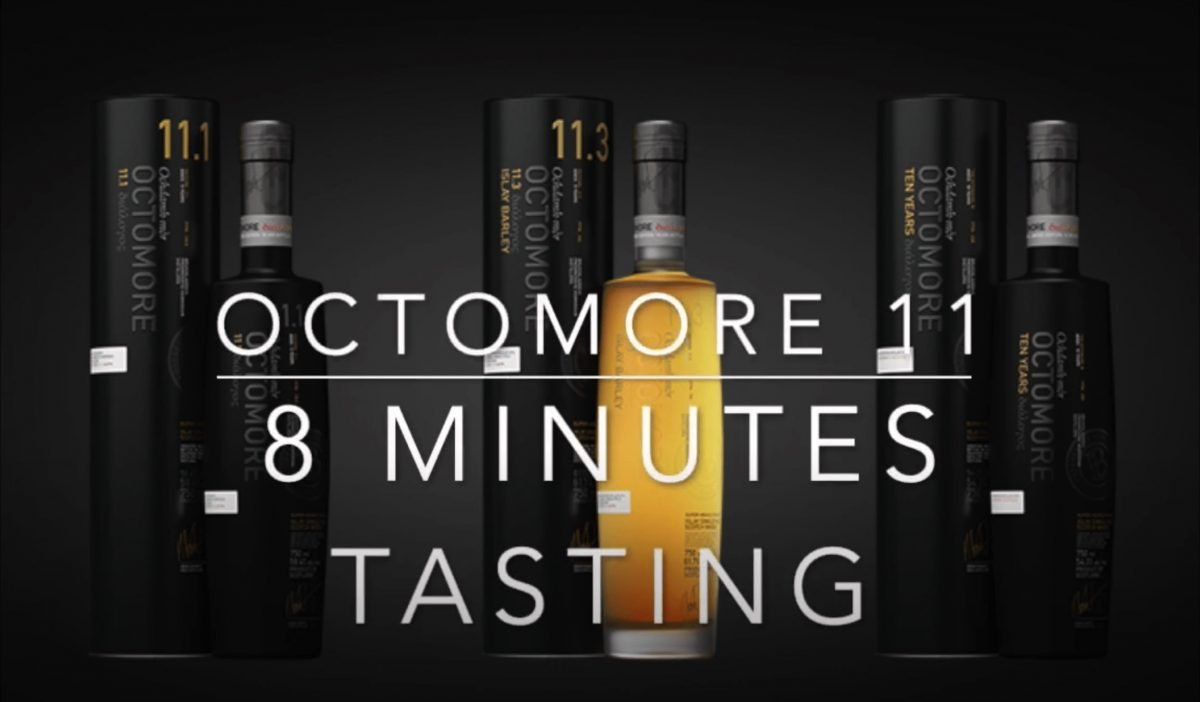 The Octomore 11 - 8 Minute Tasting